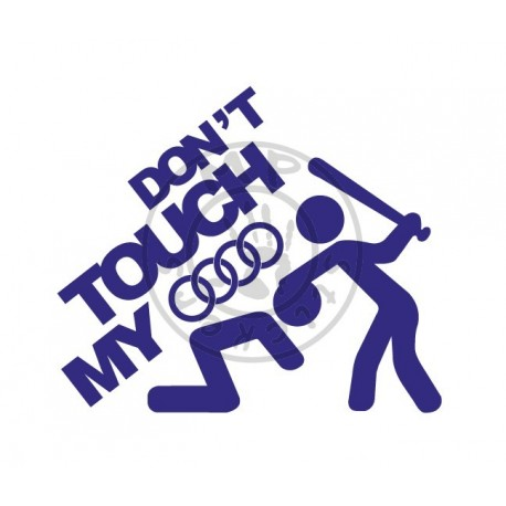 Sticker DON'T TOUCH MY AUDI
