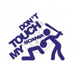 Sticker DON'T TOUCH MY SCANIA